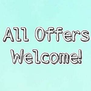 All Offers Welcome!